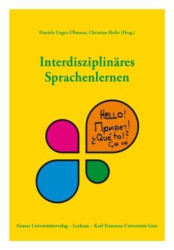 Interdisziplinäres Sprachenlernen von Hofer,  Christian, Unger-Ullmann,  Daniela
