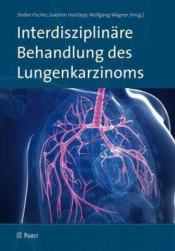 Interdisziplinäre Behandlung des Lungenkarzinoms von Fischer,  Stefan, Hartlapp,  Joachim, Wagner,  Wolfgang