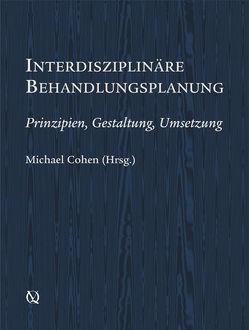 Interdisziplinäre Behandlungsplanung von Cohen,  Michael