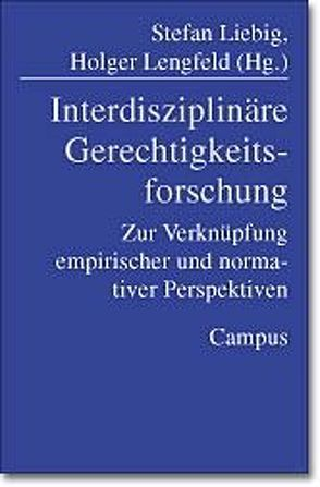Interdisziplinäre Gerechtigkeitsforschung von Lengfeld,  Holger, Liebig,  Stefan