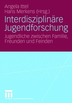 Interdisziplinäre Jugendforschung von Ittel,  Angela, Merkens,  Hans
