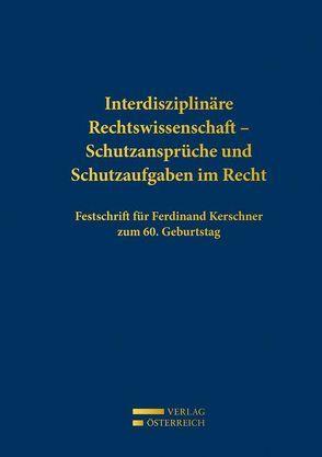 Interdisziplinäre Rechtswissenschaft – Schutzansprüche und Schutzaufgaben im Recht von Bergthaler,  Wilhelm, Wagner,  Erika