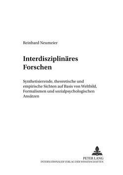 Interdisziplinäres Forschen von Neumeier,  Reinhard