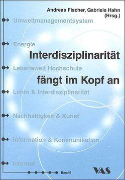Interdisziplinarität fängt im Kopf an von Fischer,  Andreas, Hahn,  Gabriela