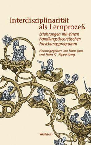 Interdisziplinarität als Lernprozess von Joas,  Hans, Kippenberg,  Hans G.
