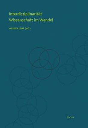 Interdisziplinarität – Wissenschaft im Wandel von Lenz,  Werner