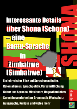 Interessante Details über Shona (Schona) – eine Bantu-Sprache in Zimbabwe (Simbabwe) von Jans,  Klaus