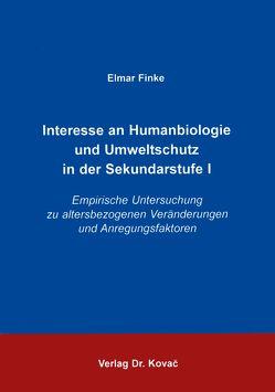 Interesse an Humanbiologie und Umweltschutz in der Sekundarstufe I von Finke,  Elmar