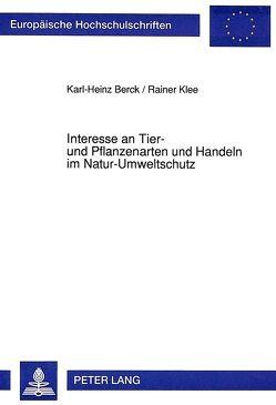 Interesse an Tier- und Pflanzenarten und Handeln im Natur-Umweltschutz von Berck,  Karl-Heinz, Klee,  Rainer