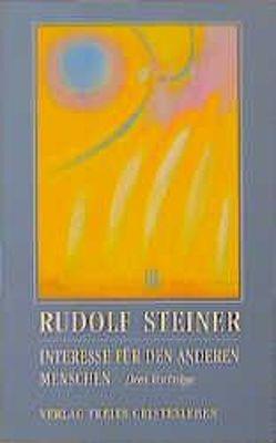 Interesse für den anderen Menschen von Neider,  Andreas, Steiner,  Rudolf