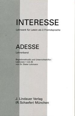 Interesse – Lehrwerk für Latein von Balensiefen,  Lilian, Bausenhart, Lohmann,  Dieter