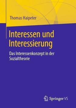 Interessen und Interessierung von Haipeter,  Thomas