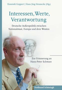 Interessen, Werte, Verantwortung von Geppert,  Dominik, Hennecke,  Hans Jörg
