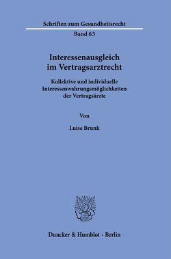 Interessenausgleich im Vertragsarztrecht. von Brunk,  Luise
