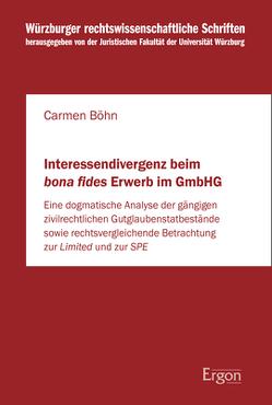 Interessendivergenz beim bona fides Erwerb im GmbHG von Böhn,  Carmen