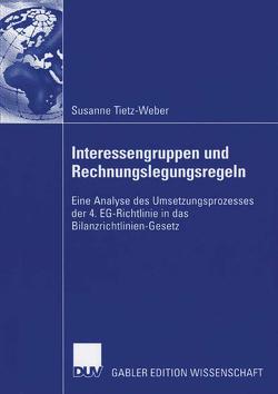 Interessengruppen und Rechnungslegungsregeln von Gebhardt,  Prof. Dr. Günther, Tietz-Weber,  Susanne