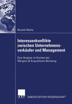 Interessenkonflikte zwischen Unternehmensverkäufer und Management von Weihe,  Ronald