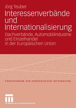 Interessenverbände und Internationalisierung von Teuber,  Jörg