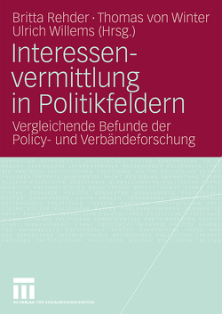 Interessenvermittlung in Politikfeldern von Rehder,  Britta, Willems,  Ulrich, Winter,  Thomas
