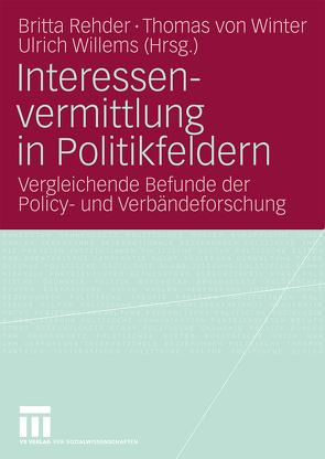 Interessenvermittlung in Politikfeldern von Rehder,  Britta, Willems,  Ulrich, Winter,  Thomas