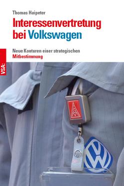 Interessenvertretung bei Volkswagen von Haipeter,  Thomas