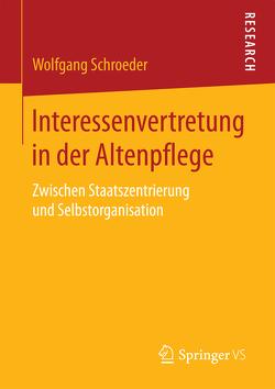 Interessenvertretung in der Altenpflege von Schroeder,  Wolfgang