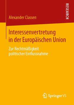 Interessenvertretung in der Europäischen Union von Classen,  Alexander