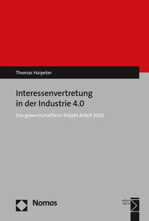 Interessenvertretung in der Industrie 4.0 von Haipeter,  Thomas