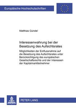 Interessenwahrung bei der Besetzung des Aufsichtsrates von Gündel,  Matthias