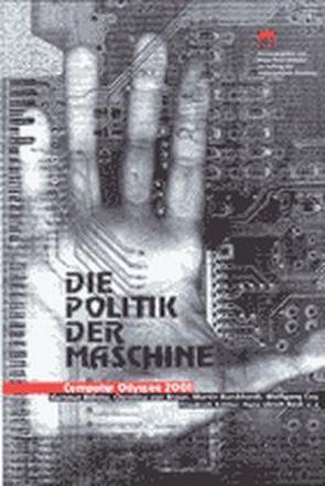 Interface 5 – Die Politik der Maschine von Böhme,  Hartmut, Braun,  Christina von, Burckhardt,  Martin, Coy,  Wolfgang, Kittler,  Friedrich, Reck,  Hans Ulrich