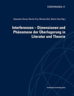 Interferenzen von Donat,  Sebastian, Fritz,  Martin, Raic,  Monika, Sexl,  Martin