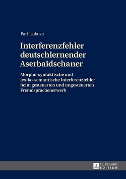 Interferenzfehler deutschlernender Aserbaidschaner von Isakova,  Pari