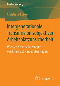 Intergenerationale Transmission subjektiver Arbeitsplatzunsicherheit von Lübke,  Christiane