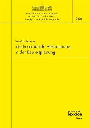 Interkommunale Abstimmung in der Bauleitplanung von Schoen,  Hendrik