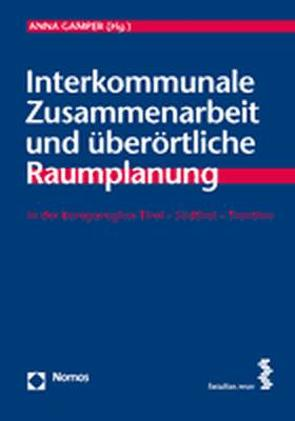 Interkommunale Zusammenarbeit und überörtliche Raumplanung von Gamper,  Anna