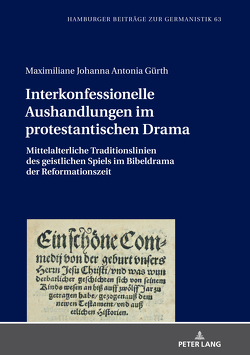 Interkonfessionelle Aushandlungen im protestantischen Drama von Gürth,  Maximiliane Johanna Antonia