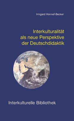 Interkulturalität als neue Perspektive der Deutschdidaktik von Honnef-Becker,  Irmgard
