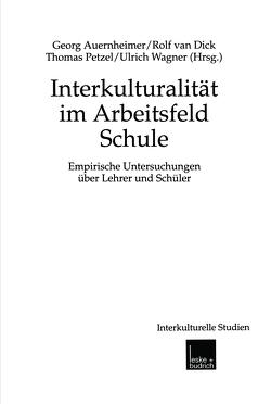 Interkulturalität im Arbeitsfeld Schule von Auernheimer,  Georg, Petzel,  Thomas, van Dick,  Rolf, Wagner,  Ulrich