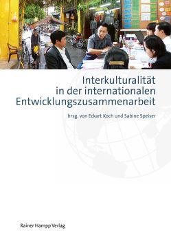 Interkulturalität in der internationalen Entwicklungszusammenarbeit von Koch,  Eckart, Speiser,  Sabine