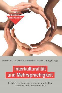 Interkulturalität und Mehrsprachigkeit von Bär,  Marcus, Bernecker,  Walther L., Lüning,  Marita