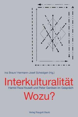 Interkulturalität – wozu? von Braun,  Ina, Scheidgen,  Josef