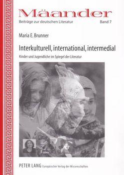 Interkulturell, international, intermedial von Brunner,  Maria