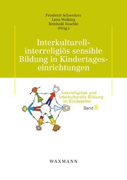 Interkulturell-interreligiös sensible Bildung in Kindertageseinrichtungen von Boschki,  Reinhold, Schweitzer,  Friedrich, Wolking,  Lena