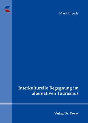 Interkulturelle Begegnung im alternativen Tourismus von Breede,  Marit