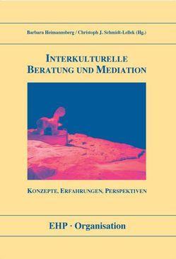 Interkulturelle Beratung und Mediation von Heimannsberg,  Barbara, Schmidt-Lellek,  Christoph J.