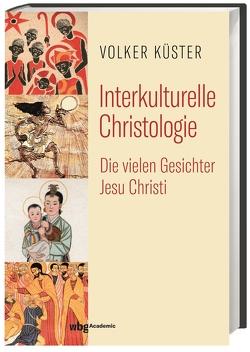 Interkulturelle Christologie von Küster,  Volker