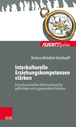 Interkulturelle Erziehungskompetenzen stärken von Abdallah-Steinkopff,  Barbara