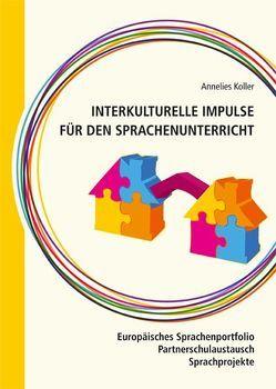 Interkulturelle Impulse für den Sprachenunterricht von Koller,  Annelies