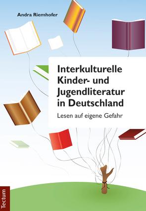 Interkulturelle Kinder- und Jugendliteratur in Deutschland von Riemhofer,  Andra