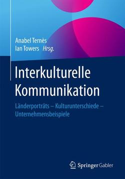 Interkulturelle Kommunikation von Ternès,  Anabel, Towers,  Ian